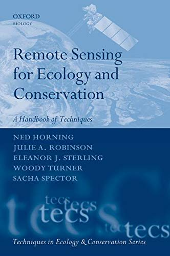 Remote Sensing for Ecology and Conservation: A Handbook of Techniques (Techniques in Ecology & Co...