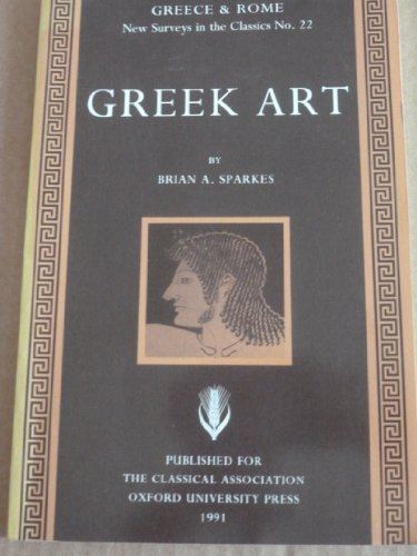 Greece & Rome New Surveys In The Classics No. 22: Greek Art.: Sparkes, Brian A.