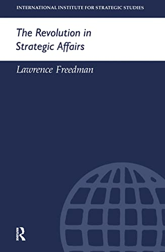The Revolution in Strategic Affairs (Adelphi series) (0199223696) by Lawrence Freedman