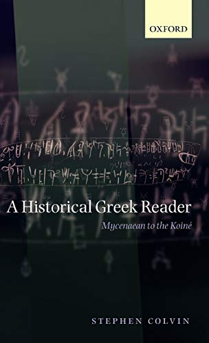 9780199226597: A Historical Greek Reader: Mycenaean to the Koine