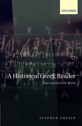 9780199226603: A Historical Greek Reader: Mycenaean to the Koine