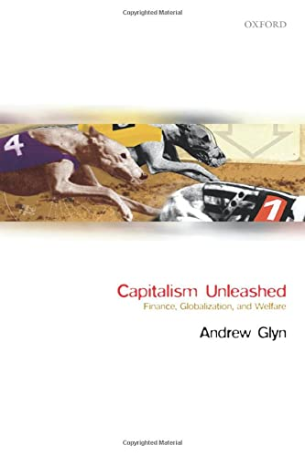 9780199226795: Capitalism Unleashed: Finance, Globalization, and Welfare