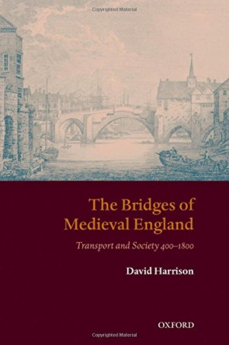 9780199226856: The Bridges of Medieval England Transport and Society 400-1800 (Oxford Historical Monographs)