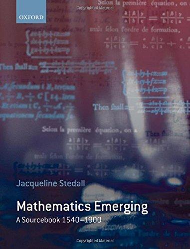 9780199226900: Mathematics Emerging: A Sourcebook 1540 - 1900