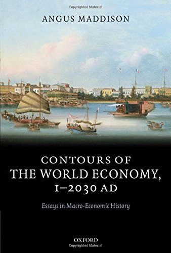 9780199227211: Contours of the World Economy 1-2030 AD: Essays in Macro-Economic History