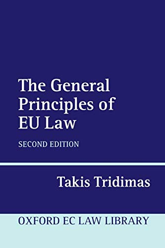 9780199227686: The General Principles of EU Law (Oxford European Community Law Library)