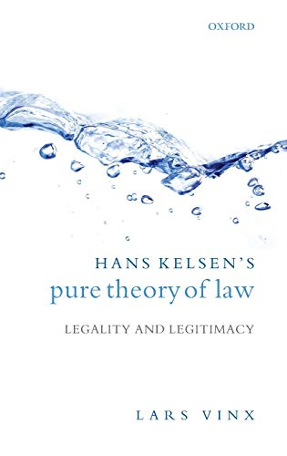 9780199227952: Hans Kelsen's Pure Theory of Law: Legality and Legitimacy