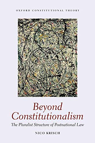 9780199228317: Beyond Constitutionalism: The Pluralist Structure of Postnational Law (Oxford Constitutional Theory)