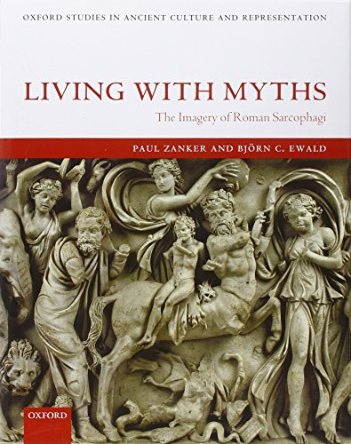 9780199228690: Living with Myths: The Imagery of Roman Sarcophagi (Oxford Studies in Ancient Culture & Representation)
