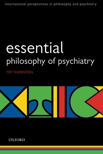9780199228713: Esssential Philosophy of Psychiatry (International Perspectives in Philosophy and Psychiatry)