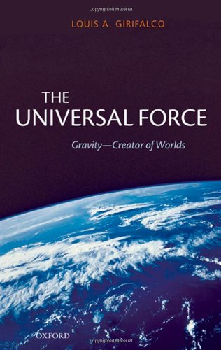 9780199228966: The Universal Force: Gravity - Creator of Worlds