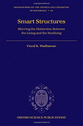 9780199229178: Smart Structures: Blurring the Distinction Between the Living and the Nonliving (Monographs on the Physics and Chemistry of Materials)