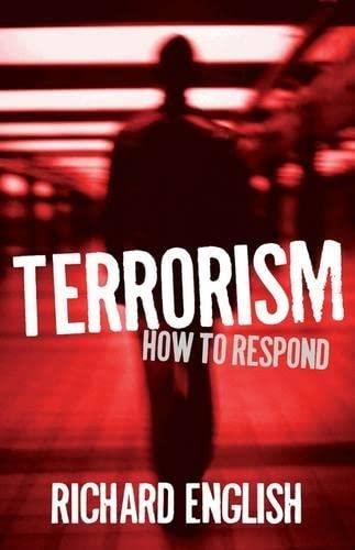 9780199229987: Terrorism: How to Respond