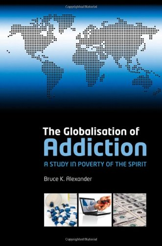 9780199230129: The Globalisation of Addiction: A Study in Poverty of the Spirit