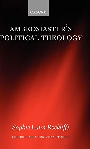 9780199230204: Ambrosiaster's Political Theology (Oxford Early Christian Studies)