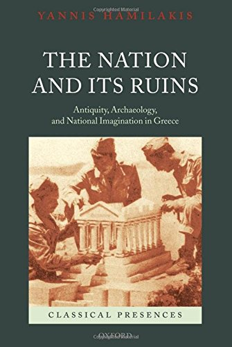 9780199230389: The Nation and its Ruins: Antiquity, Archaeology, and National Imagination in Greece (Classical Presences)