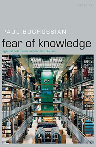 9780199230419: Fear of Knowledge: Against Relativism and Constructivism