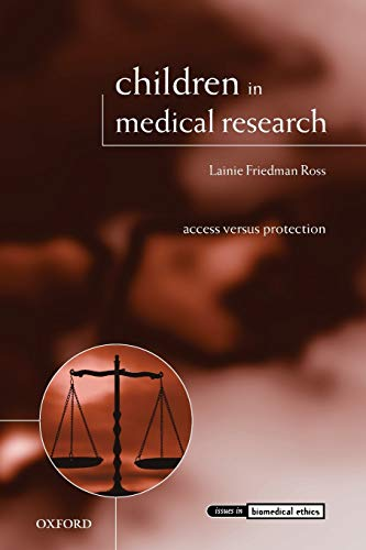 9780199230426: Children in Medical Research: Access versus Protection (Issues in Biomedical Ethics)