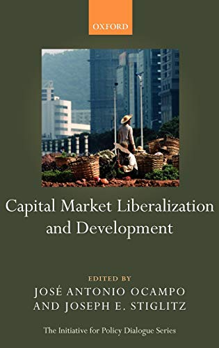 9780199230587: Capital Market Liberalization and Development (Initiative for Policy Dialogue)
