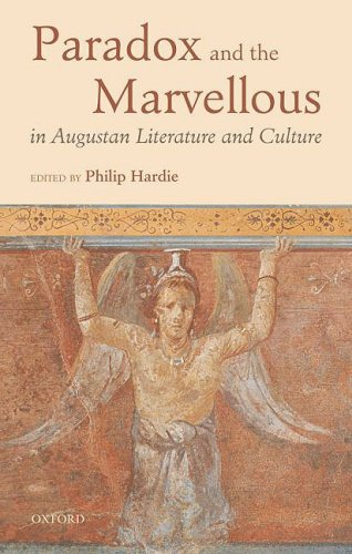 Paradox and the Marvellous in Augustan Literature and Culture (0199231249) by Philip Hardie