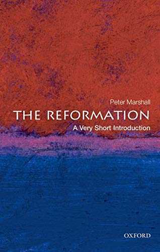 The Reformation: A Very Short Introduction (0199231311) by Peter Marshall