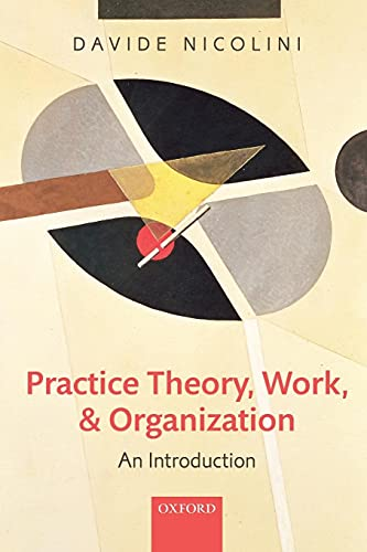 9780199231591: Practice Theory, Work, and Organization: An Introduction