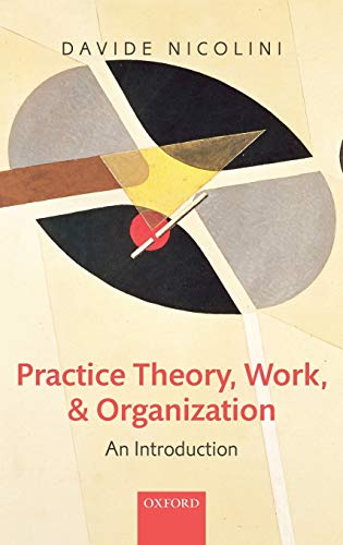 9780199231607: Practice Theory, Work, and Organization: An Introduction