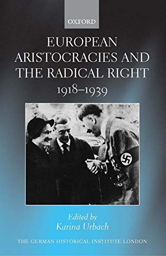9780199231737: European Aristocracies and the Radical Right, 1918-1939