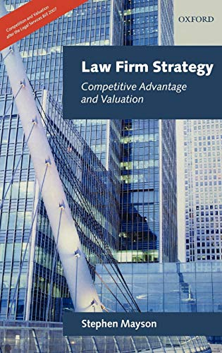 9780199231744: Law Firm Strategy: Competitive Advantage and Valuation