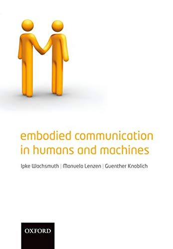 9780199231751: Embodied Communication in Humans and Machines