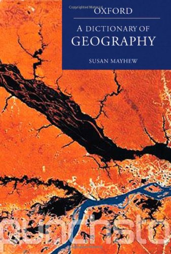 9780199231812: A Dictionary of Geography (Oxford Dictionary of Geography)