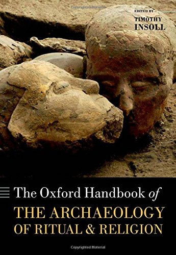9780199232444: The Oxford Handbook of the Archaeology of Ritual and Religion (Oxford Handbooks in Archaeology)