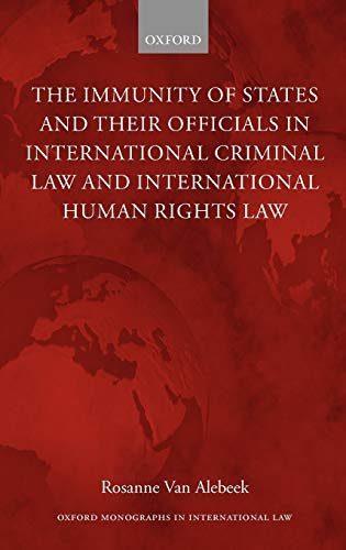 9780199232475: The Immunity of States and Their Officials in International Criminal Law and International Human Rights Law