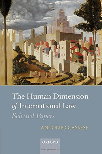9780199232918: The Human Dimension of International Law: Selected Papers of Antonio Cassese