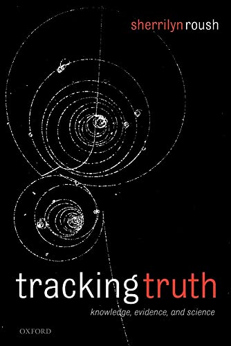 9780199232932: Tracking Truth: Knowledge, Evidence, and Science