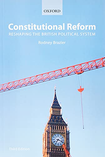 9780199233045: Constitutional Reform: Reshaping the British Political System