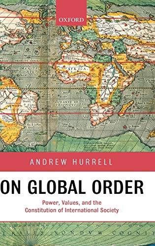 9780199233106: On Global Order: Power, Values, and the Constitution of International Society