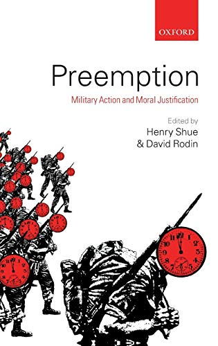 9780199233137: Preemption: Military Action and Moral Justification