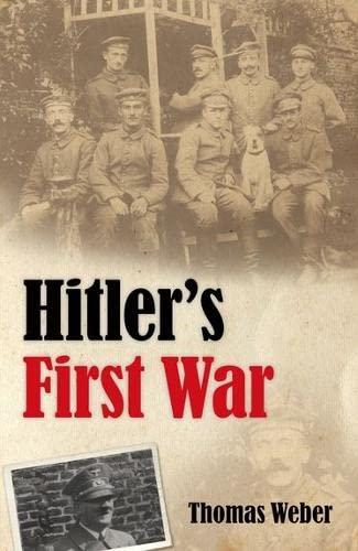 Hitler's First War: Adolf Hitler, the Men: Weber, Thomas