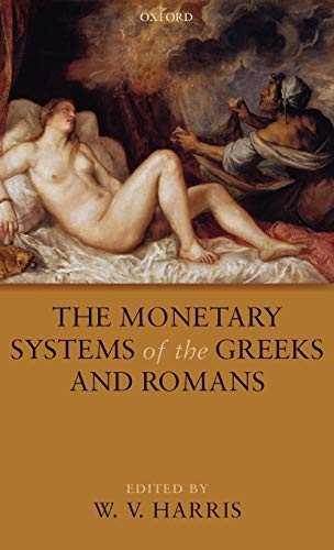 9780199233359: The Monetary Systems of the Greeks and Romans