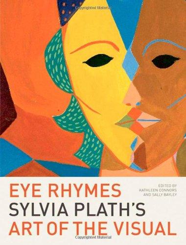9780199233878: Eye Rhymes: Sylvia Plath's Art of the Visual