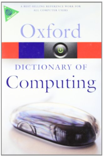 9780199234004: A Dictionary of Computing (Oxford Paperback Reference)