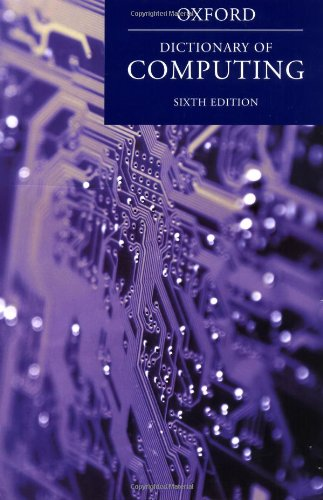 9780199234011: A Dictionary of Computing (Oxford Reference)