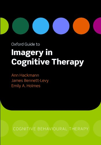 9780199234028: Oxford Guide to Imagery in Cognitive Therapy (Oxford Guides to Cognitive Behavioural Therapy)