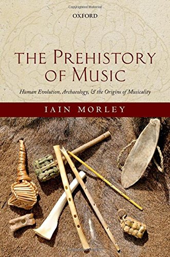 9780199234080: The Prehistory of Music: Evolutionary Origins and Archaeology of Human Musicality