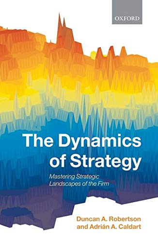 9780199234165: The Dynamics of Strategy: Mastering Strategic Landscapes of the Firm