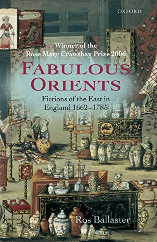 9780199234295: Fabulous Orients: Fictions of the East in England 1662-1785