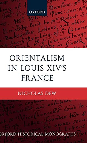 9780199234844: Orientalism in Louis XIV's France (Oxford Historical Monographs)