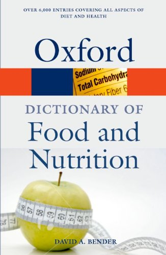 A Dictionary of Food and Nutrition (Oxford Quick Reference): Bender, David A.
