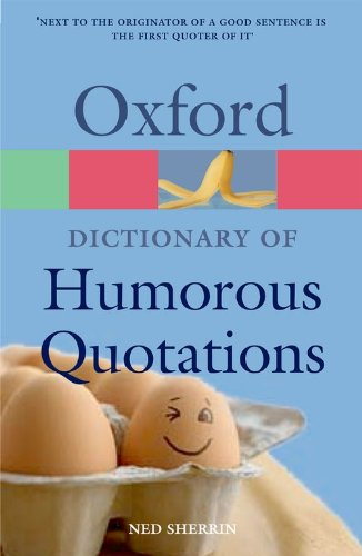 9780199234974: Oxford Dictionary of Humorous Quotations (Oxford Paperback Reference)